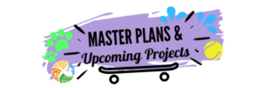 Master Plans & Upcoming Projects