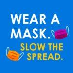 Wear A Mask. Slow The Spread