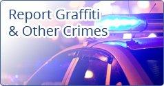 Report Graffiti & Other Crimes